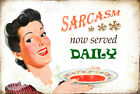 SACASM SERVED DAILY: FUNNY METAL SIGN GREAT GIFT: 3 SIZES TO CHOOSE FROM