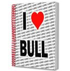 I Love Bull - A5 Notebook Pad Diary Drawings Birthday Christmas Gift
