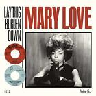 LOVE,MARY-LAY THIS BURDEN DOWN (UK) VINYL LP NEU