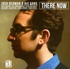 Berman Josh & His Gang - There Now