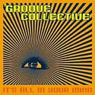NEW/SEALED It's All in Your Mind by Groove Collective (CD, Jan-2001, Shanachie)