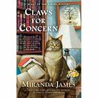 Claws for Concern (Cat in the Stacks Mystery) - Hardcover NEW James, Miranda 20/