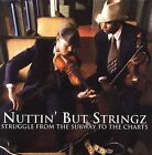 Struggle From The Subway To The Charts Nuttin' But Stringz Audio CD