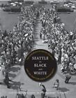 Seattle in Black and White: The Congress of Racial Equality and the Fight for Eq