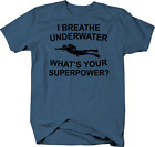 I Breathe Underwater What's Your Superpower? Scuba Diving Pride Tshirt
