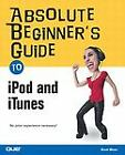 Absolute Beginner's Guide to iPod and iTunes Miser, Brad Paperback