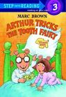 Arthur Tricks the Tooth Fairy (Step-Into-Reading, Step 3) Brown, Marc Library B
