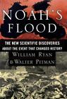 Noah's Flood: The New Scientific Discoveries About the Event that Changed Histo