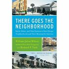 There Goes the Neighborhood: Racial, Ethnic, and Class  - Paperback NEW Wilson,