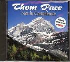 Thom Pace - Not In Compliance - CD, incl. Special Version Of Bay Be, 2003