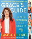 Grace's Guide: The Art of Pretending to Be a Grown-Up, Helbig, Grace, Good Condi