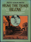 Hear the Train Blow - Australian Autobiography - by Patsy Adam-Smith - Hardcover