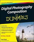 Digital Photography Composition For Dummies Clark Thomas Paperback Used Good