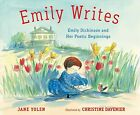 Emily Writes : Emily Dickinson and Her Poetic Beginnings, School And Library ...