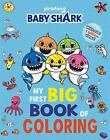 Pinkfong Baby Shark: My First Big Book of Coloring by Pinkfong Book The Fast