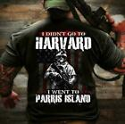 Army I Didn't Go To Harvard I Went To Parris Black Men T-Shirt / Ladies T-Shirt
