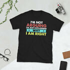 I'm Not Arguing I'm Just Explaining Why I Am Right  Short-Sleeve Unisex T-Shirt