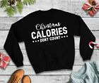 Christmas Calories Don't Count Jumper - Sweatshirt Funny Xmas Top