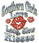 SOUTHERN GIRLS LOVE LONG SLOW KISSES 50/50 Gildan/Jerzees T Shirt FREE shipping