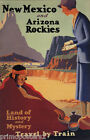 AMERICAN NEW MEXICO ARIZONA ROCKIES LAND OF HISTORY MYSTERY VINTAGE POSTER REPRO