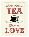 ANTHONY PETERS WHERE THERE IS TEA THERE IS LOVE PRINT FRAME OPTIONS 40cm x 50cm