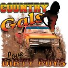 "Dixie Rebel Southern Girl "" COUNTRY GALS LOVE DIRTY BOYS "" T SHIRT"