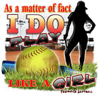 "Southern American Softball Girl ""I DO PLAY LIKE A GIRL"" 50/50 Gildan/Jerzees T"