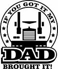My Dad Brought It Trucker T-Shirt 4 Driver of Kenworth Freightliner Mac W900 T8
