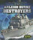 Arleigh Burke Destroyers by Denny Von Finn (English) Library Binding Book Free S
