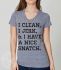 I CLEAN JERK & HAVE A NICE SNATCH Funny Women's Kettlebell workout TR301 T-Shirt