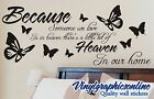 Because someone we love is in heaven - Wall Quote Sticker  - large sizes 200vgo