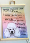 POODLE (WHITE) PROPERTY LAWS WALL HANGING DOG NOVELTY  20
