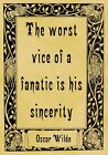 A4 Parchment Poster Oscar Wilde Quotation - Fanatic - Greeting Card Option