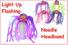 LIGHT UP FLASHING NOODLE HEADBAND FANCY DRESS DISCO 80S NEON HEN PARTY NIGHT NEW