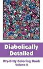 Diabolically Detailed Itty-Bitty Coloring Book (Volume 2) by H.R. Wallace Publis