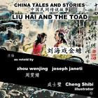 China Tales and Stories: Liu Hai and the Toad: Chinese-English Bilingual by Zhou