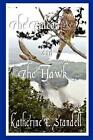The Falcon and the Hawk by Katherine E. Standell (English) Paperback Book