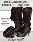 Leatherman's Protocol Handbook: A Handbook on Old Guard Rituals, Traditions and