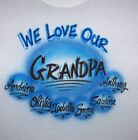 WE LOVE OUR GRANDPA, DAD, PEPAW ETC.. PERSONALIZED ALL SIZES T SHIRT NEW