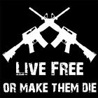 LIVE FREE OR MAKE THEM DIE AR15 (tactical carbine army M16 A3 AR 15 gun) T-SHIRT