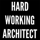 HARD WORKING ARCHITECT! (architecture house printer 3d gift student) T-SHIRT