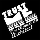 TRUST ME I'M ALMOST AN ARCHITECT (cad book student gift architecture) T-SHIRT