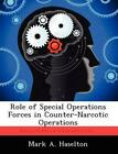 Role of Special Operations Forces in Counter-Narcotic Operations by Mark A. Hase
