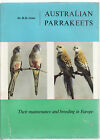 AUSTRLIAN PARRAKEETS : THEIR MAINTENANCE & BREEDING IN EUROPE - DR. H. GROEN