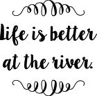"Life is Better at the River - Vinyl Decal Sticker - 5"" x 5"" Boating Fishing Ski"