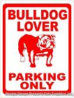 Bulldog Lover Parking Sign. Size Options. Fun Affordable Gift for Bull Dog Fans.