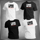 I have no life, I'm In Medical School T-Shirt All Sizes XS - 6XL_