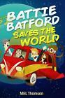 Battie Batford Saves the World by Mel Thomson Paperback Book (English)