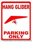 Hang Glider Parking Only Sign. Gift for Paragliders & ParaGliding Enthusiasts