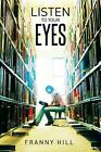 Listen to Your Eyes by Franny Hill (English) Paperback Book Free Shipping!